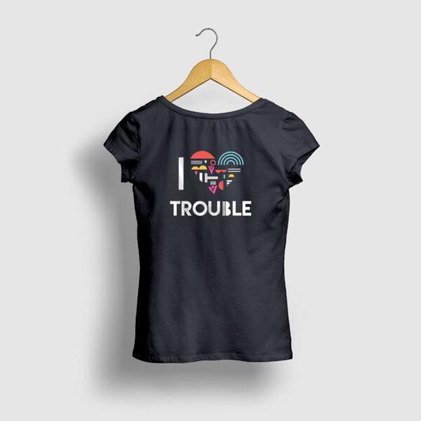 i_love_trouble_womens